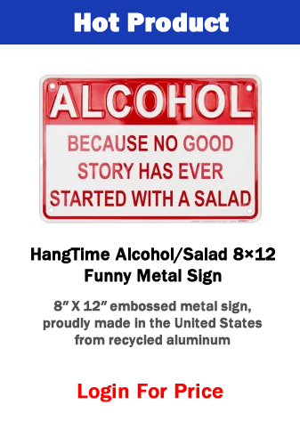 Alcohol because no good story ever started with a salad sign